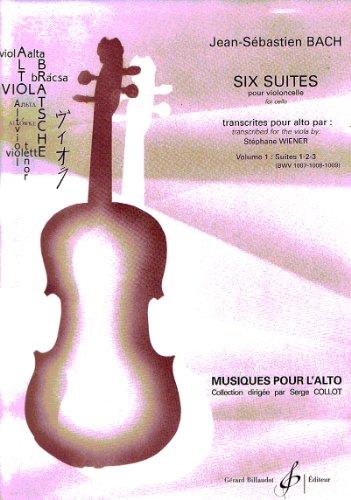 6 suites vol.1 (nos.1-3) pour violoncelle :pour alto: Johann Sebastian Bach