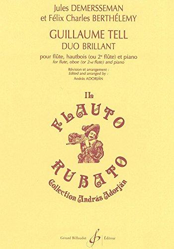 Guillaume Tell : pour flute, hautbois(cor anglais) ou 2 flutes et piano: Jules Demersseman