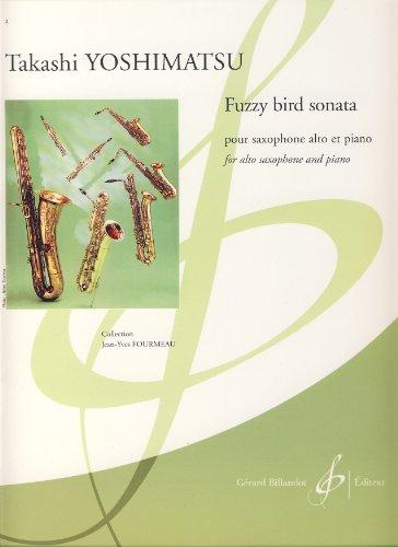 Fuzzy Bird sonata : pour saxophone alto et piano: Takashi Yoshimatsu
