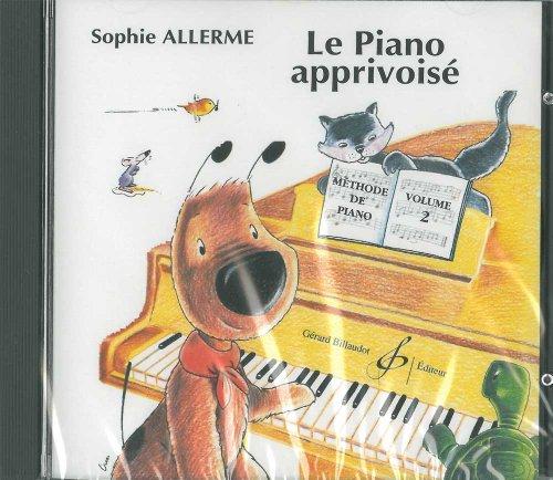 Le Piano Apprivoise Volume 2 - CD: Allerme Sophie