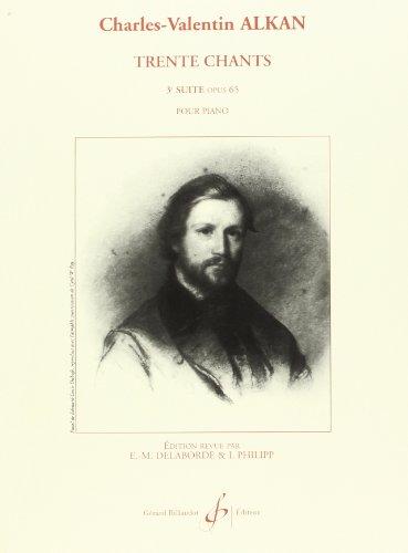 30 chants vol.3 op.65 :pour piano: Charles Henri Valentin Alkan