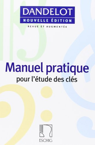 Manuel pratique pour l'études des clés: Dandelot