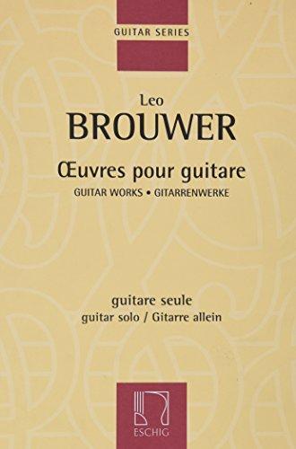 Leo Brouwer: Guitar Works (Guitar / Instrumental: Laurent, François (Editor);