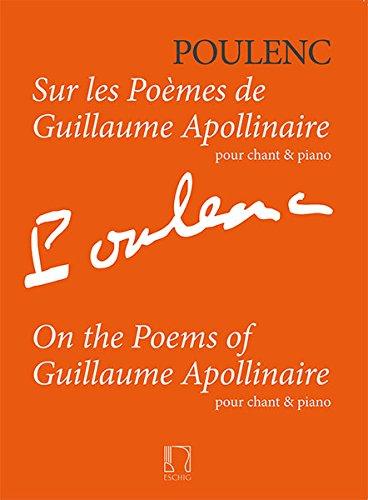 Sur les poèmes de Guillaume Apollinaire :for high voice and piano: Francis Poulenc