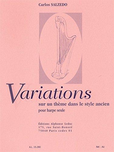 Variations sur un thème dans lestyle ancien : pour harpe seule: Carlos Salzedo