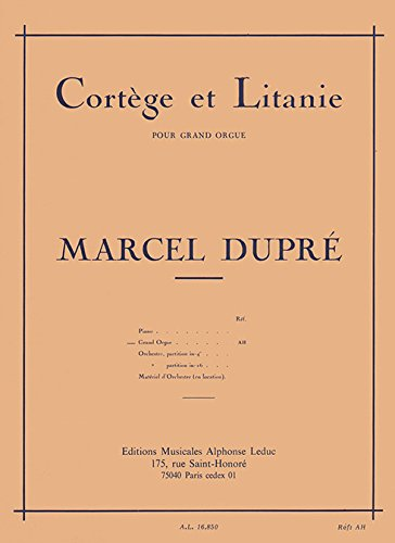 Cortege et litanie : pour grande orgue: Marcel Dupr�