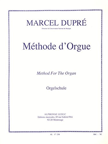 Methode D'orgue: Dupre Marcel (Composer)