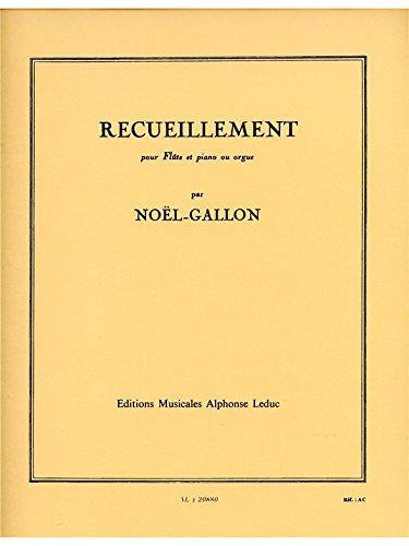 Recuiellement : pour flûteet piano (orgue): Noel-Gallon