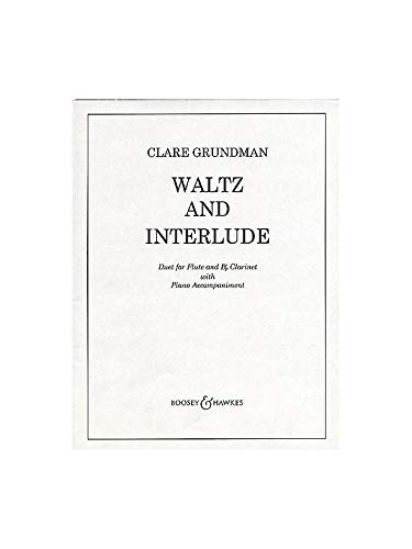 Waltz and Interlude : forflute, clarinet and piano: Clare Grundman