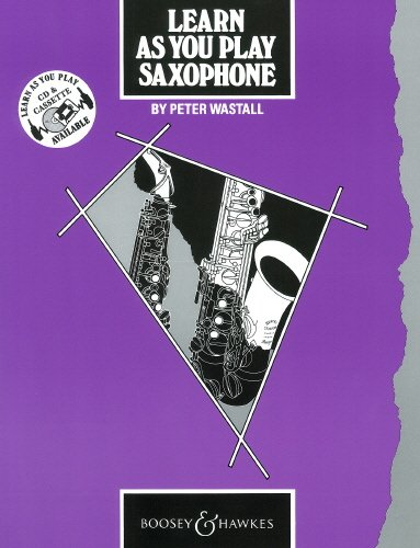 9790060063794: BOOSEY & HAWKES LEARN AS YOU PLAY SAXOPHONE (ENGLISH EDITION) - SAXOPHONE Classical sheets Saxophone