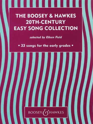 The Boosey Hawkes 20th Century Easy Song Collection: 33 songs for the early grades. Vol. 1. Gesang ...