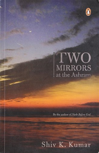 Penguin Books India Two Mirrors At The: Shiv K. Kumar