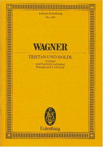 Tristan und Isolde : Vorspiel und Isoldens: Richard Wagner