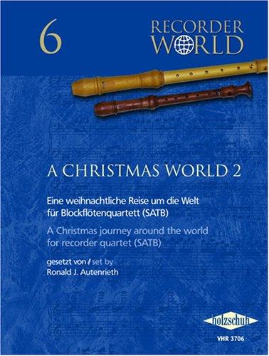A Christmas World vol.2 :für 4 Blockflöten (SATB)