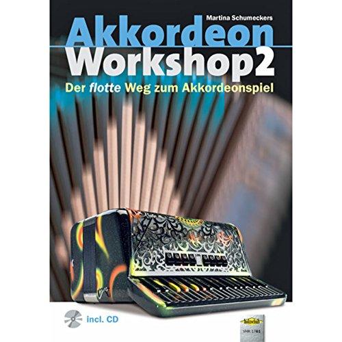Akkordeon Workshop Band 2 (+CD) :für Akkordeon: Martina Schumeckers