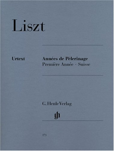 Années de Pèlerinage, Première Année - Suisse: Franz Liszt