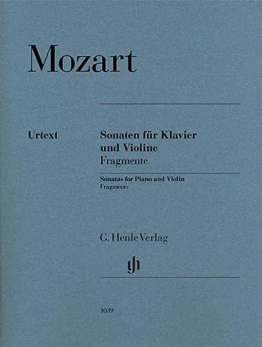Sonaten - Fragmente :für Violine und Klavier: Wolfgang Amadeus Mozart