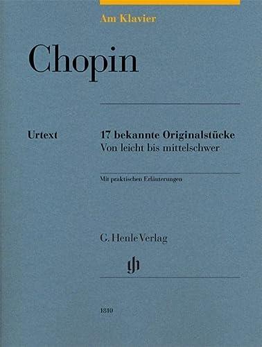 Am Klavier - Chopin : 17 bekannte Originalstücke von leicht bis mittelschwer: Frédéric Chopin