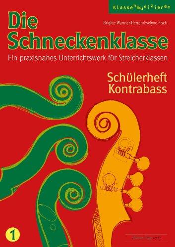 Die Schneckenklasse Band 1 :für Streicherklasse (Streichorchester): Brigitte Wanner-Herren