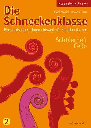 Die Schneckenklasse Band 2 :Schülerheft Cello: Brigitte Wanner-Herren