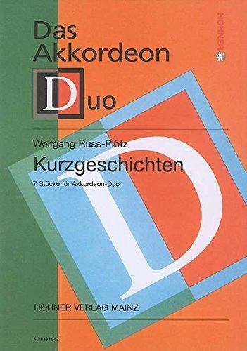 Kurzgeschichten : 7 Stückefür 2 Akkordeons: Wolfgang Russ (-Pl�tz)