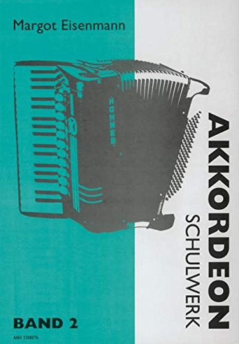 Akkordeon-Schulwerk Band 2 :Ein Lehrgang in 4 Bänden: Margot Eisenmann