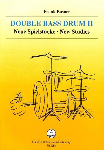 Double Bass Drum. Bd.2 : Neue Spielstücke; New Studies: Frank Basner