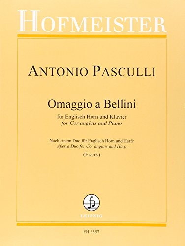 Omaggio a Bellini: für Englisch Horn und Klavier - Nach einem Duo für Englisch Horn und ...