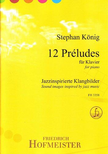 12 Préludes für Klavier: Stephan König