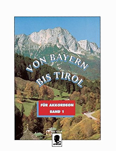 Von Bayern bis Tirol Band 1 :für Akkordeon