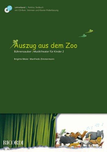 Auszug aus dem Zoo (+CD-ROM) :Lehrerband (Partitur und Textbuch,: Brigitte Meier