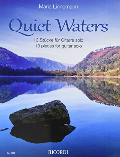 Quiet Waters, für Gitarre: 13 Stücke für: Maria Linnemann
