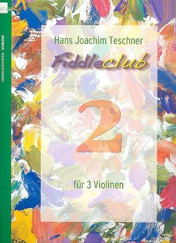 Fiddleclub, für 3 Violinen, Spielpartitur. Bd.2: Hans J. Teschner