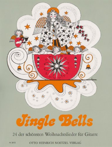 Jingle Bells : 24 der schönsten Weihnachtslieder für Gitarre - Noten: Hans J Teschner
