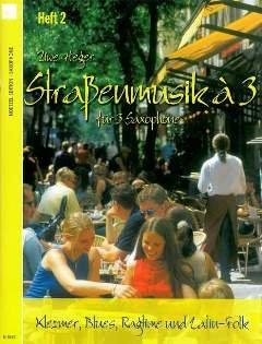 Strassenmusik a 3 Heft 2 : für 3 SaxophonePartitur: Uwe Heger