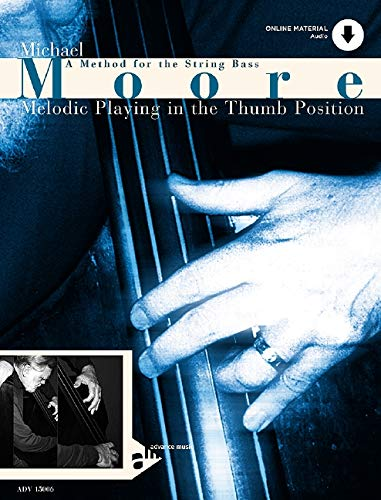 Melodic Playing in the Thumb Position :A method for string bass: Michael Moore