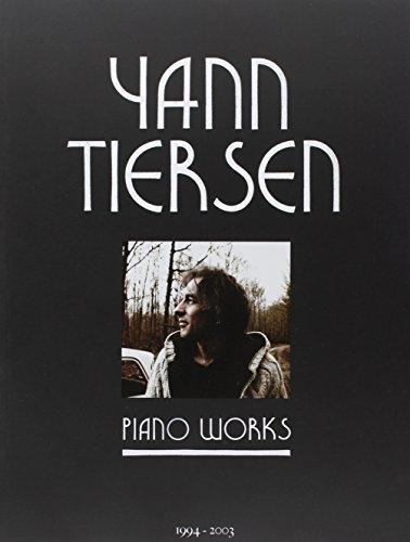 Piano works : Partitions intégrales piano | Tiersen, Yann. Compositeur