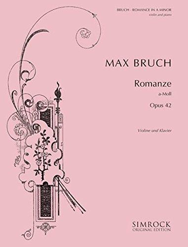 Romanze a-Moll op.42 :für Violine und Klavier: Max Bruch