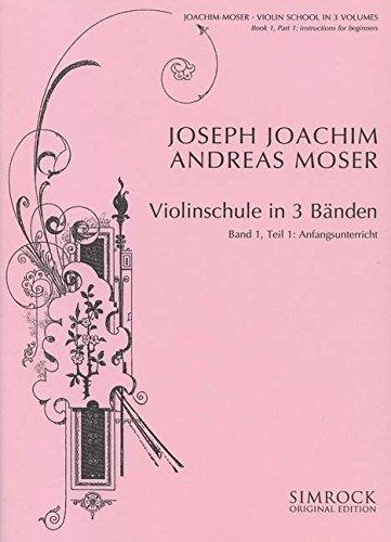 Violinschule Band 1 Teil 1 :Der Anfangsunterricht: Joseph Joachim