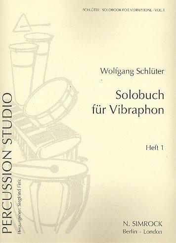 Solobuch Band 1 : fürVibraphon: Wolfgang Schl�ter