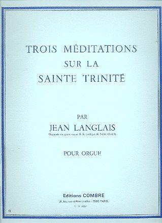 3 méditations sur la Sainte Trinité :pour: Jean Langlais