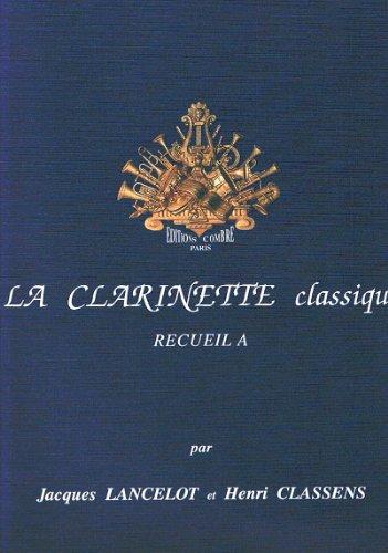 9790230333863: LANCELOT y CLASSENS - El Clarinete Clasico Vol. A para Clarinete y Piano
