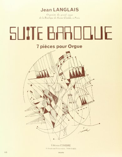 Suite baroque : 7 pièces pour orgue: Jean Langlais