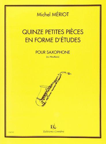 15 petites pièces en formed'études : pour saxophone ou: Michel M�riot