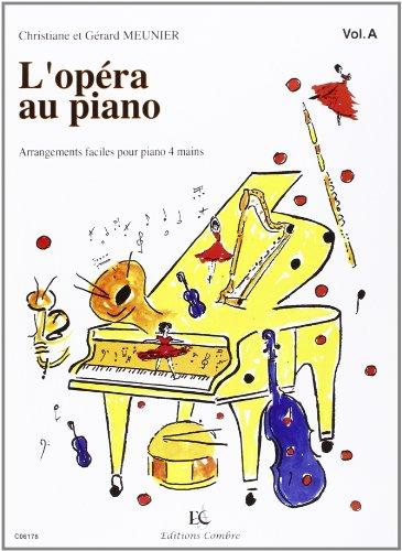L'Opéra au piano vol.A : pour pianoà 4 mains