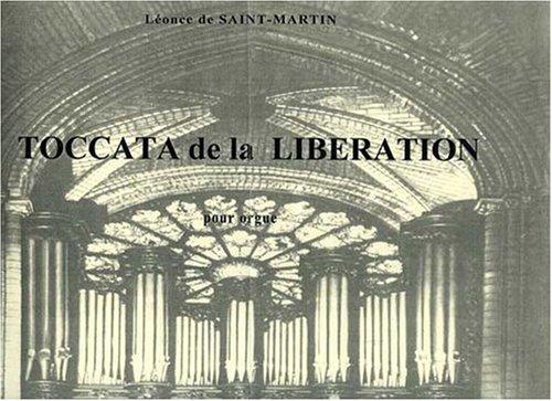 Toccata de la Liberation : pour orgue: L�once de Saint-Martin