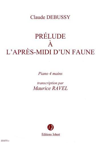 Prélude à l'après-midi d'un faune :pour piano a 4 mains: Claude ...