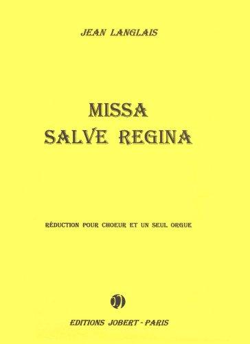 Missa salve Regina :Réduction pour Choeur : Jean Langlais