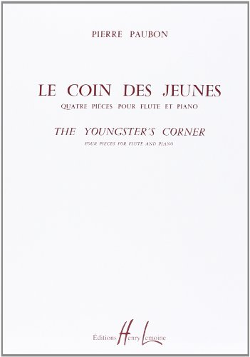 Le coin de jeunes : 4 pieces pour fluteet piano: Pierre Paubon