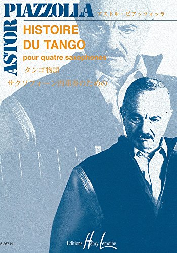 Histoire du tango : pour4 saxophones: Astor Piazzolla